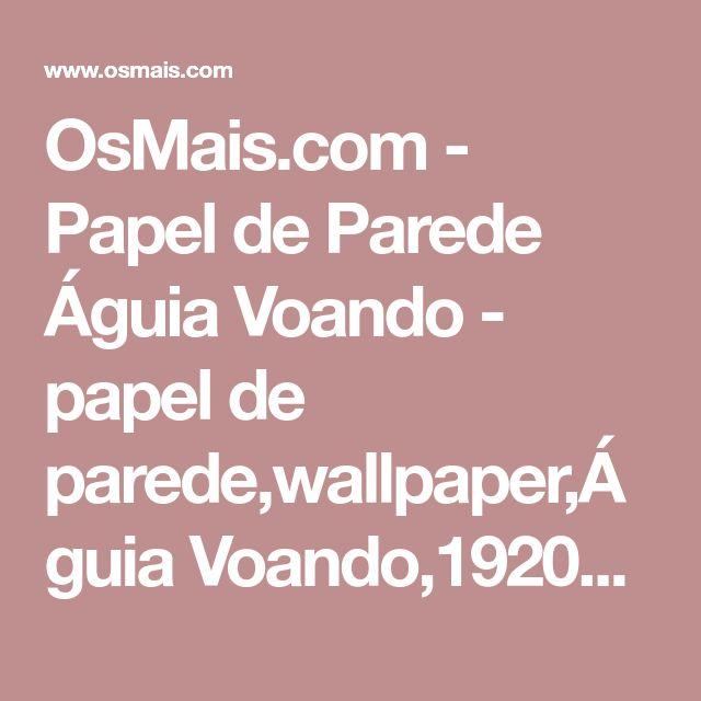 OsMais.com - Papel de Parede Águia Voando - papel de parede,wallpaper,Águia Voando,1920x1080,wallpapers,plano de fundo,papeis de parede,planos de fundo,wallpaper Águia Voando,plano de fundo Águia Voando,1920x1080,pap�is de parede,Pássaros,papeis de parede Pássaros,wallpapers Pássaros,planos de fundo Pássaros,papel,parede,Wp NjgyNQ==,desktop wallpaper,imagem,imagem de fundo,foto,imagens,figuras,downloads,download,free,gr�tis,gratis,gratuitos