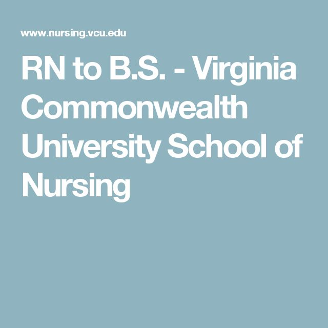 RN to B.S. - Virginia Commonwealth University School of Nursing
