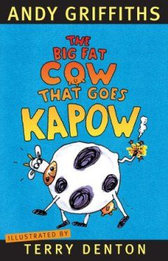 The Big Fat Cow That Goes Kapow by Andy Griffiths & Terry Denton