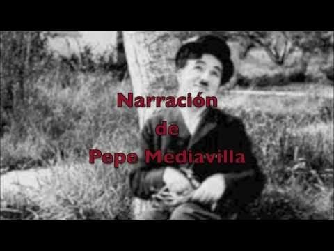 CUANDO ME AME DE VERDAD CHARLIE CHAPLIN por Pepe Mediavilla