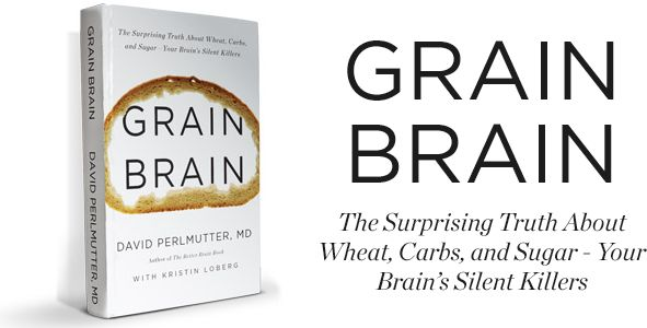 Grain Brain - The Surprising Truth About Wheat, Carbs, and Sugar - Your Brain's Silent Killers...looks interesting