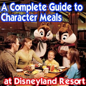 A Complete Guide to Character Meals at Disneyland Resort