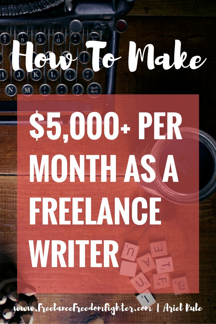 How I Consistently Earn $5,000+ Per Month As A Freelance Writer