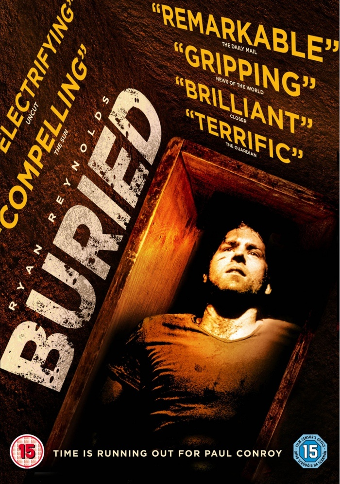 Buried - This has turned into one of my all time favourites. One of the best Ryan Reynold films i have ever seen.