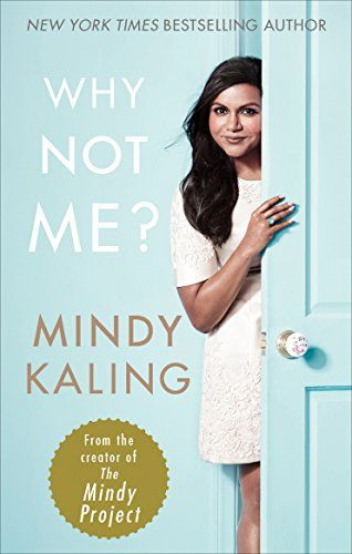 Why not me? by Mindy Kaling – Notes of a Book Dragon