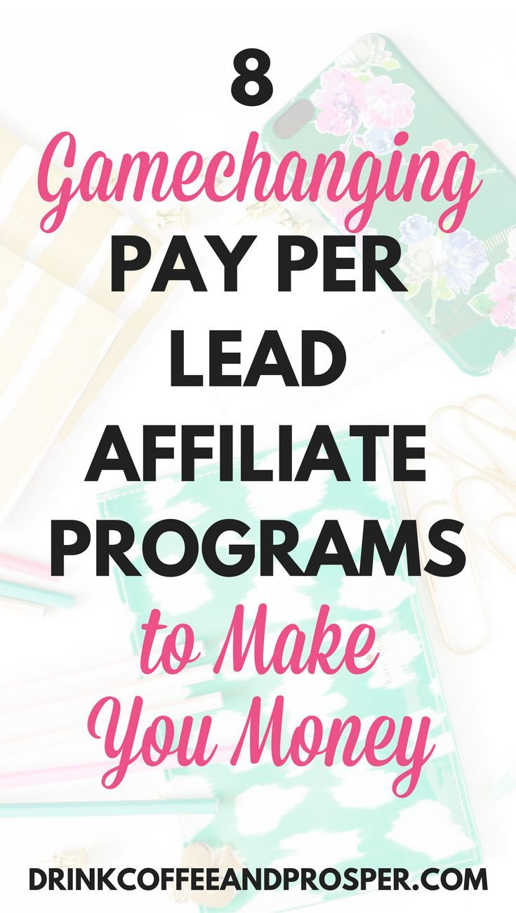 8 Gamechanging Pay Per Lead Affiliate Programs | affiliate marketing | affiliate income
