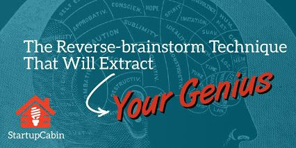 The Reverse-brainstorm Technique That Will Extract Your Genius http://hubs.ly/y0l6K50 #brainstorm #creativity