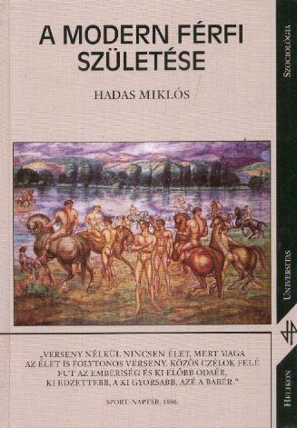 A modern férfi születése, pszichológia, szociológia, mai társadalom, Hadas Miklós, könyvrendelés, olcsó könyvek, könyvesbolt