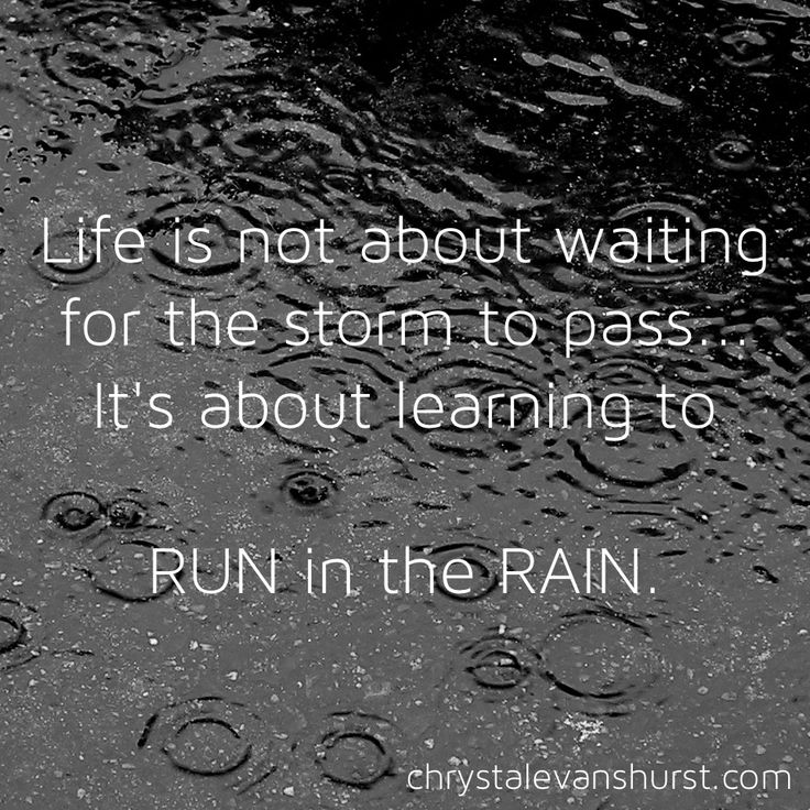 run in the rain- I guess I need to start doing this or I won't be running anytime soon!