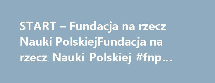 START – Fundacja na rzecz Nauki PolskiejFundacja na rzecz Nauki Polskiej #fnp #online #program http://uk.remmont.com/start-fundacja-na-rzecz-nauki-polskiejfundacja-na-rzecz-nauki-polskiej-fnp-online-program/  # Zmiana hasła START Wybitni młodzi uczeni ze znaczącymi sukcesami w swojej dziedzinie nauki, którzy: mają dorobek udokumentowany publikacjami (artykuły w uznanych periodykach naukowych lub pozycje książkowe); są doktorantami bądź doktorami w Polsce lub wykonują prace B+R* w Polsce w…