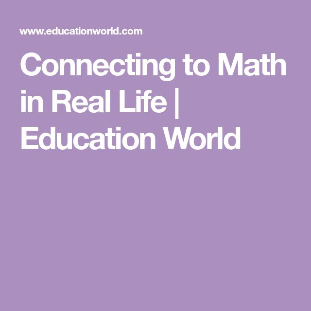 Connecting to Math in Real Life | Education World
