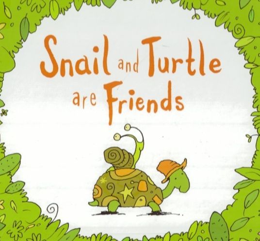 Snail and Turtle are Friends: Scholastic Teaching Notes http://resource.scholastic.com.au/resourcefiles/8256140_13857.pdf