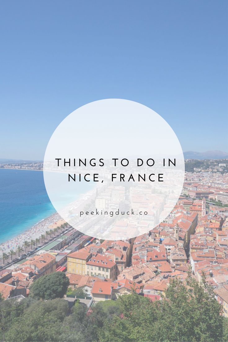 Things to do in Nice, France – markets, where to eat and day trips.