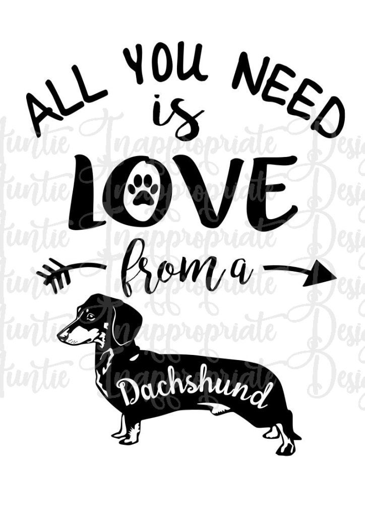 Download All you need is love from a Dachshund Digital SVG File ...