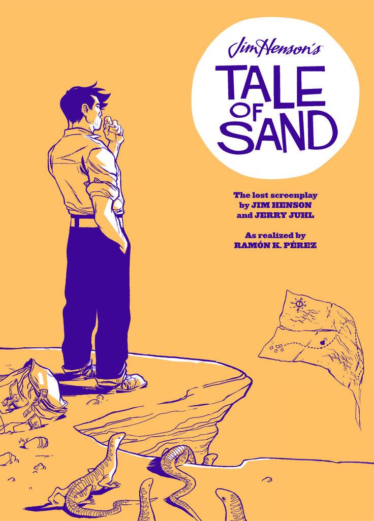 Tale of sand -  Jim Henson (Author), Jerry Juhl (Author), Stephen Christy (Editor), Ramón K. Pérez (Illustrator), Ian Herring