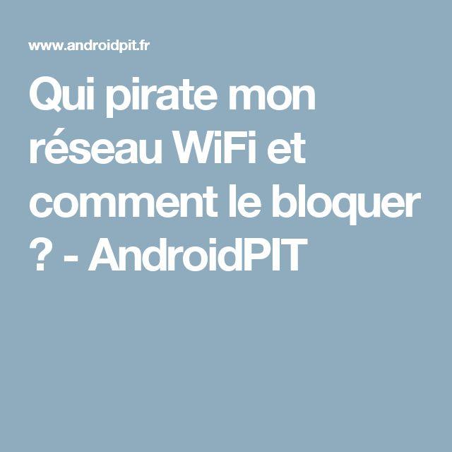 Qui pirate mon réseau WiFi et comment le bloquer ? - AndroidPIT