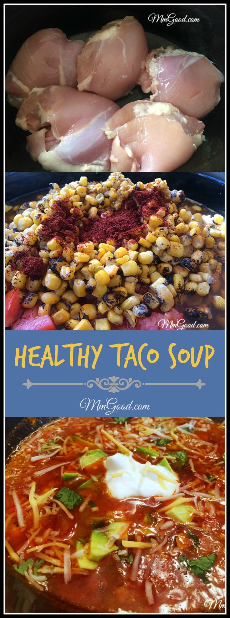 A healthy taco soup that is made in the crock pot...YES!  This recipe is perfect as you do all the work up front and then come to an amazing taco soup that is healthy, no corn tortilla is used  and using fresh corn is what gives this soup the texture and flavor needed! | MmGood.com