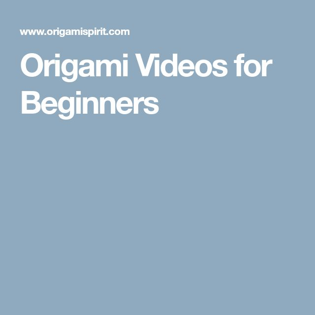 Origami Videos for Beginners