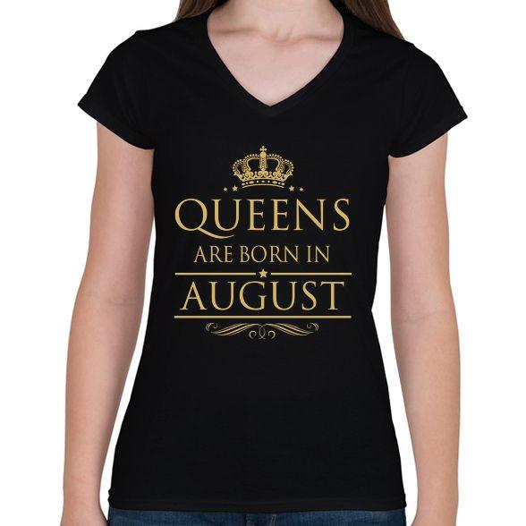 A királynők augusztusban születnek! 👑 A te Királynőd is augusztusban született? 👑 👚 Lepd meg Őt egyedi mintás pólóval! 👚 🎁 Tökéletes ajándék születésnapra! 🎁