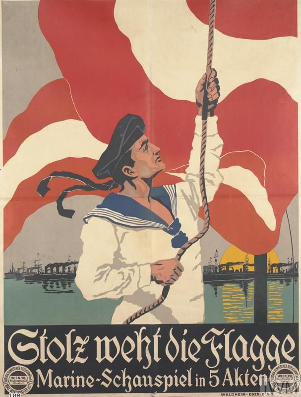 AUSTRIA-HUNGERY.WW I.Stolz Weht die Flagge [Proudly Waves the Flag]. The title and text are separate and positioned across the bottom edge, in white, and set against a black background. image: a half-length depiction of an Austrian sailor pulling on a rope to raise an Austrian flag. In the background, warships are silhouetted against the rising sun. text: Stolz weht die Flagge VIKTORIA FILMVERTRIEB GESELLSCHAFT m.b.H. WIEN, VII. Neubaugasse 25 (Elsahof). MAX WIRTSCHAFTER UND CO.17