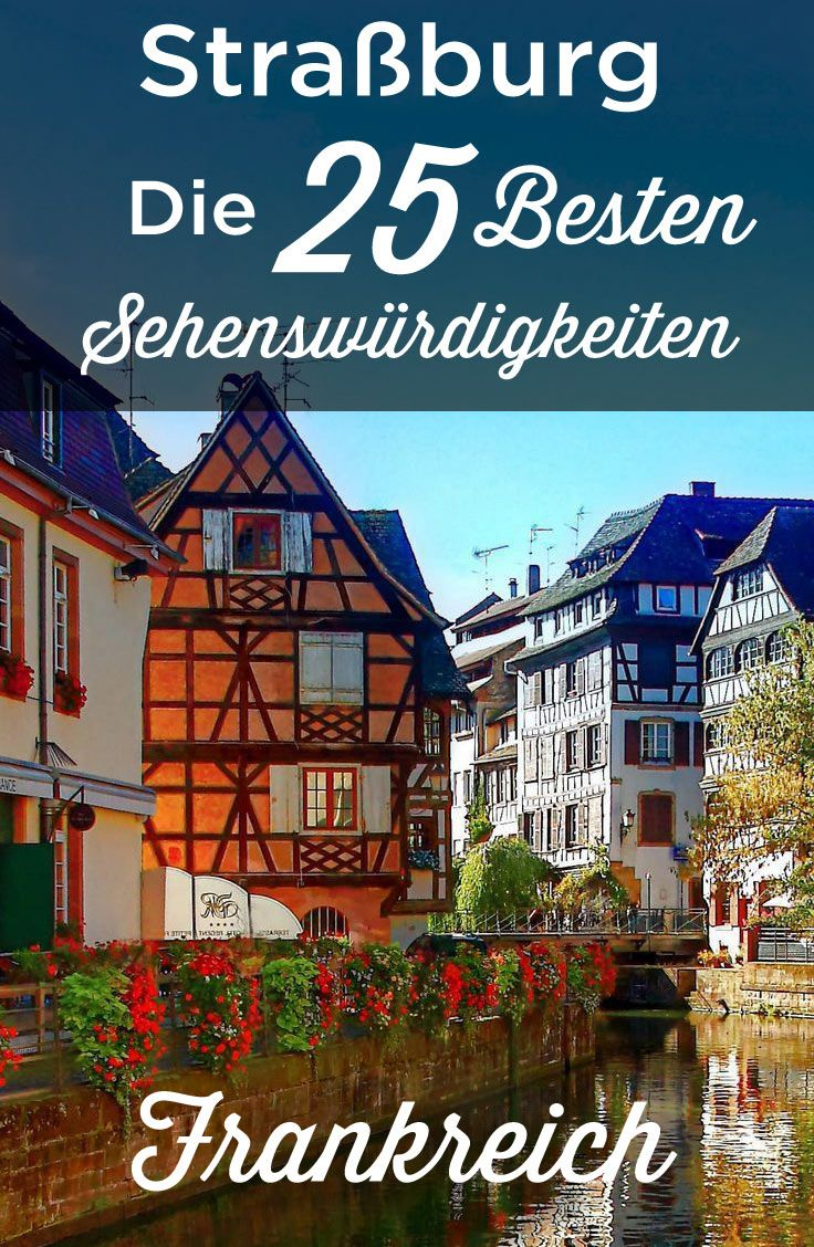 Strasbourg Attractions: TOP 25 Travel Guide