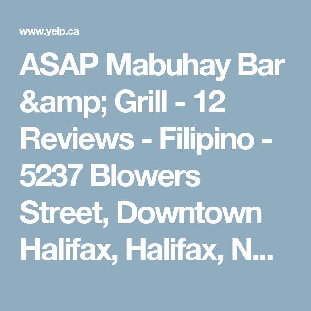 ASAP Mabuhay Bar & Grill - 12 Reviews - Filipino - 5237 Blowers Street, Downtown Halifax, Halifax, NS - Restaurant Reviews - Phone Number - Yelp