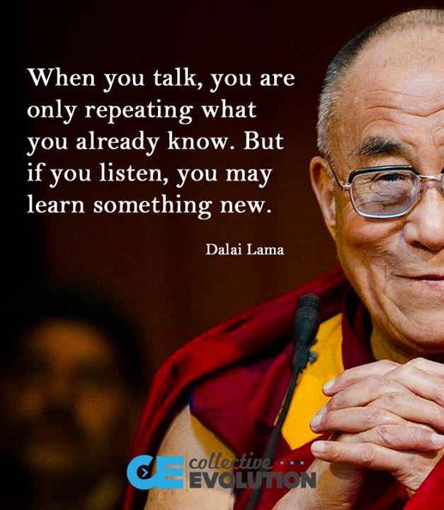 als je praat , je onely herhalen wat je al weet . beste als je luistert u iets nieuws te leren