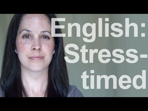 English:  A Stress-Timed Language - American Pronunciation  HIGHLY RECOMMENDED