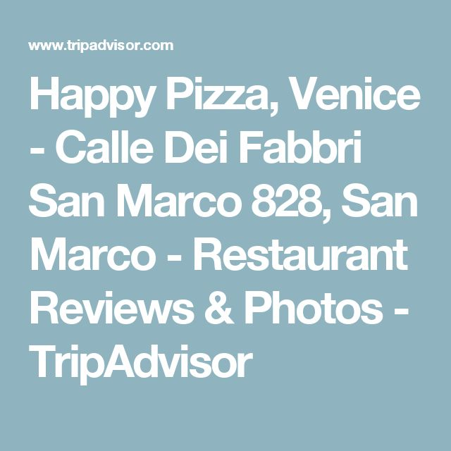 Happy Pizza, Venice - Calle Dei Fabbri San Marco 828, San Marco - Restaurant Reviews & Photos - TripAdvisor