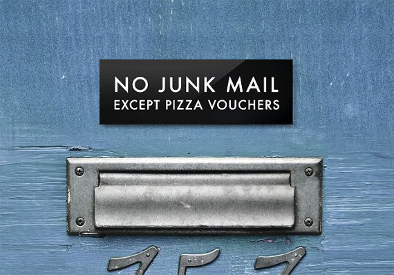 No Junk Mail Sign. Except Pizza Vouchers by SignFail on Etsy