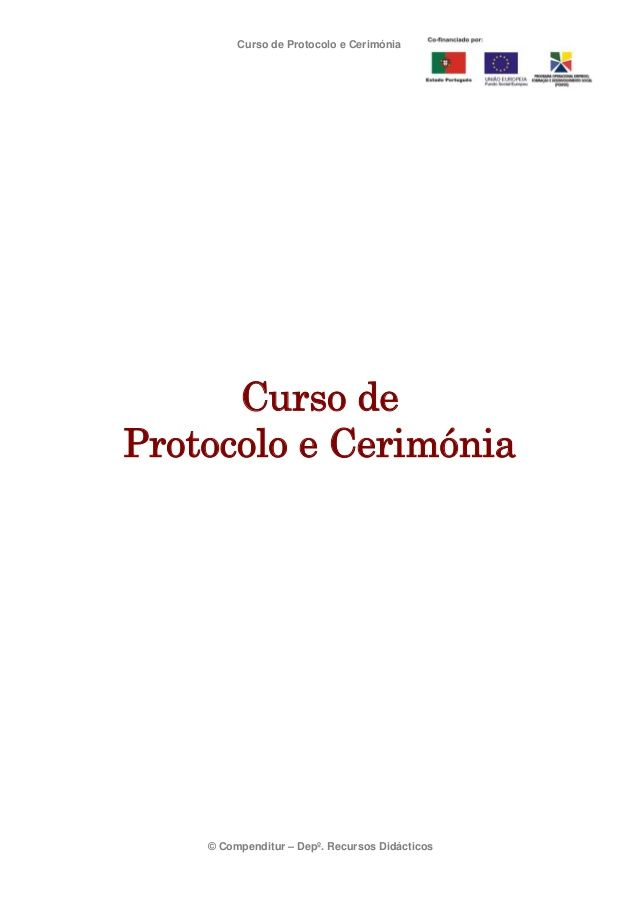 Curso de Protocolo e Cerimónia  Curso de Protocolo e Cerimónia  © Compenditur – Depº. Recursos Didácticos