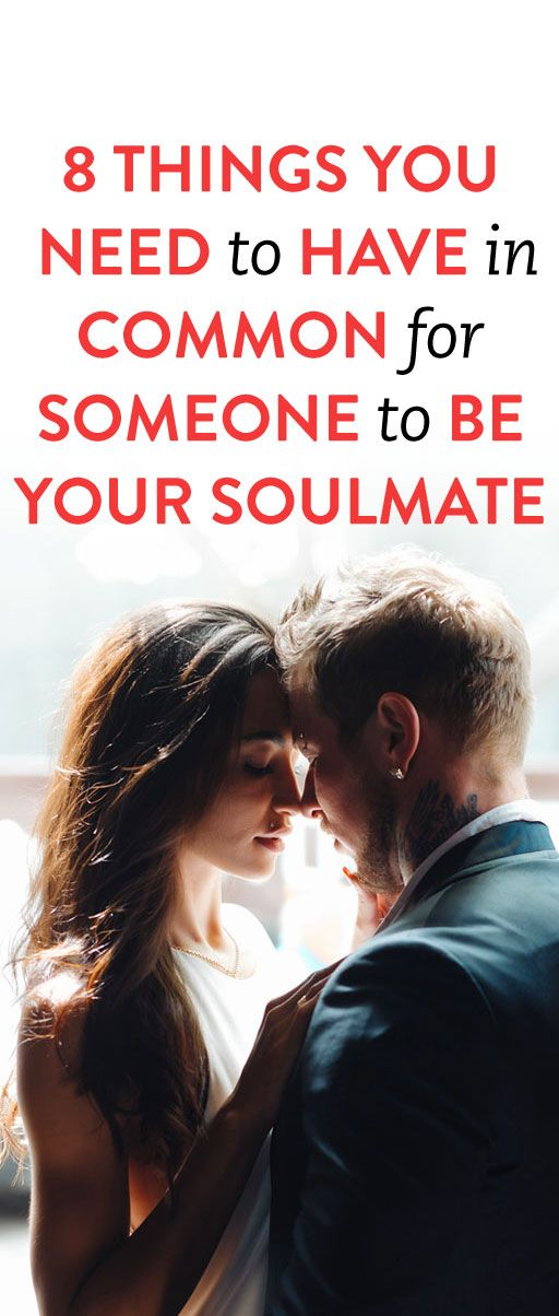 8 Things You Have To Have In Common In Order For Someone To Be Your Soulmate