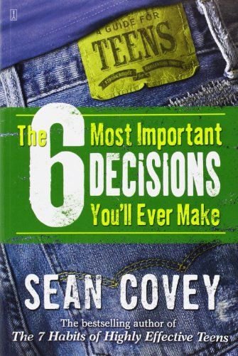 Sustained Silent Reading: The 6 Most Important Decisions You'll Ever Make: A Guide for Teens by Sean Covey