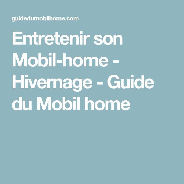 Entretenir son Mobil-home - Hivernage - Guide du Mobil home