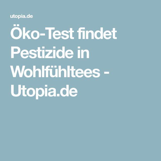 Öko-Test findet Pestizide in Wohlfühltees - Utopia.de