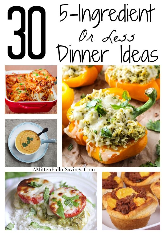 Here's 30 super easy dinner ideas that just uses a few ingredients! 30 Dinner Ideas with 5 Ingredients or Less