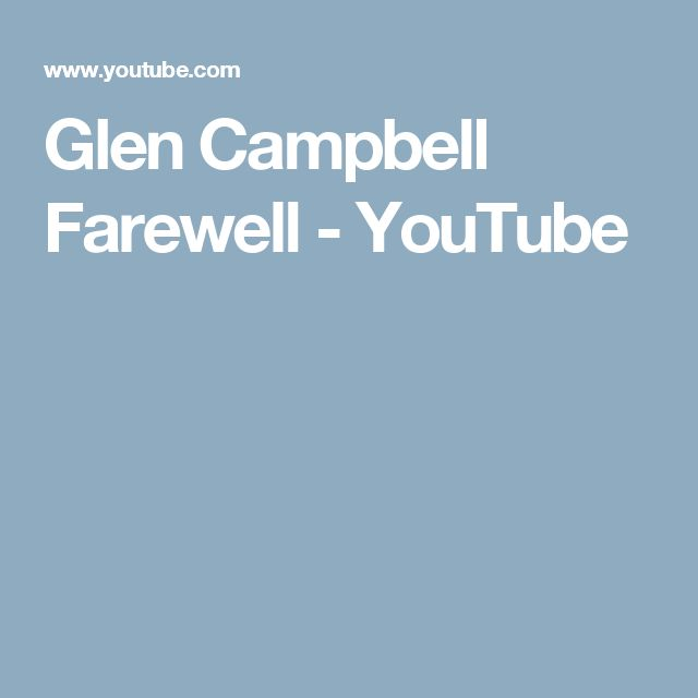 Glen Campbell Farewell - YouTube