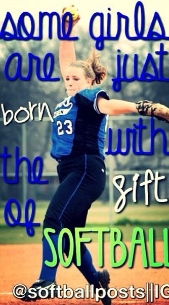 Some girls are just born with the gift of softball.                                                                                                                                                                                 More
