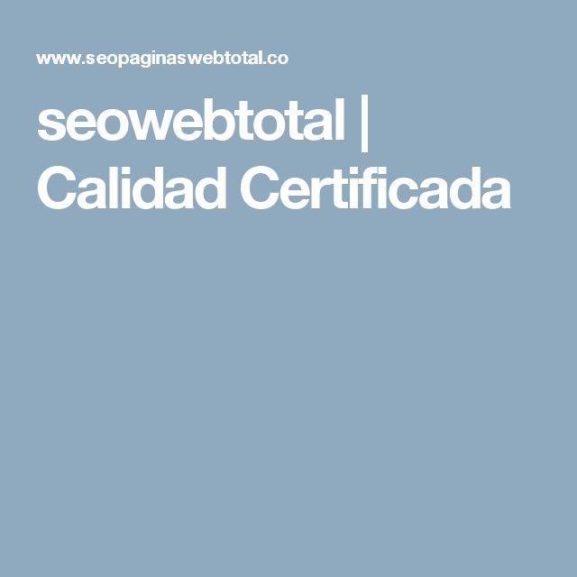 seowebtotal | Calidad Certificada