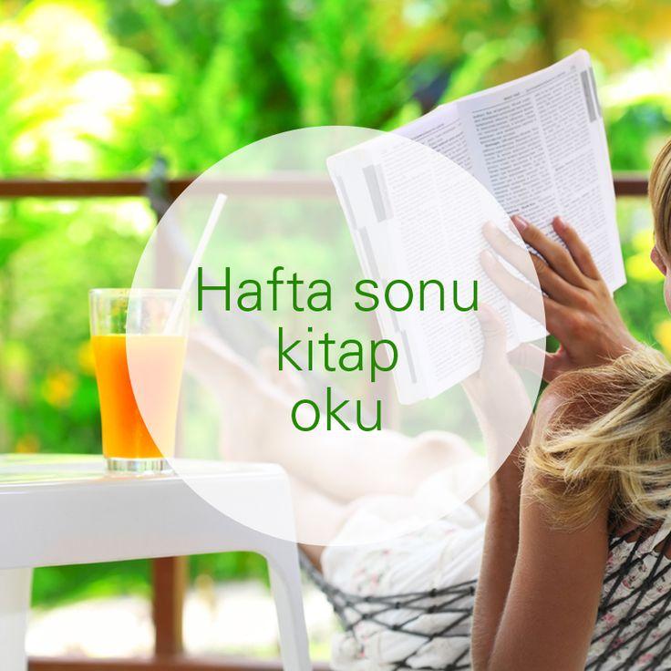 Hafta içi okumayı ertelediğin kitabı okuma vakti…