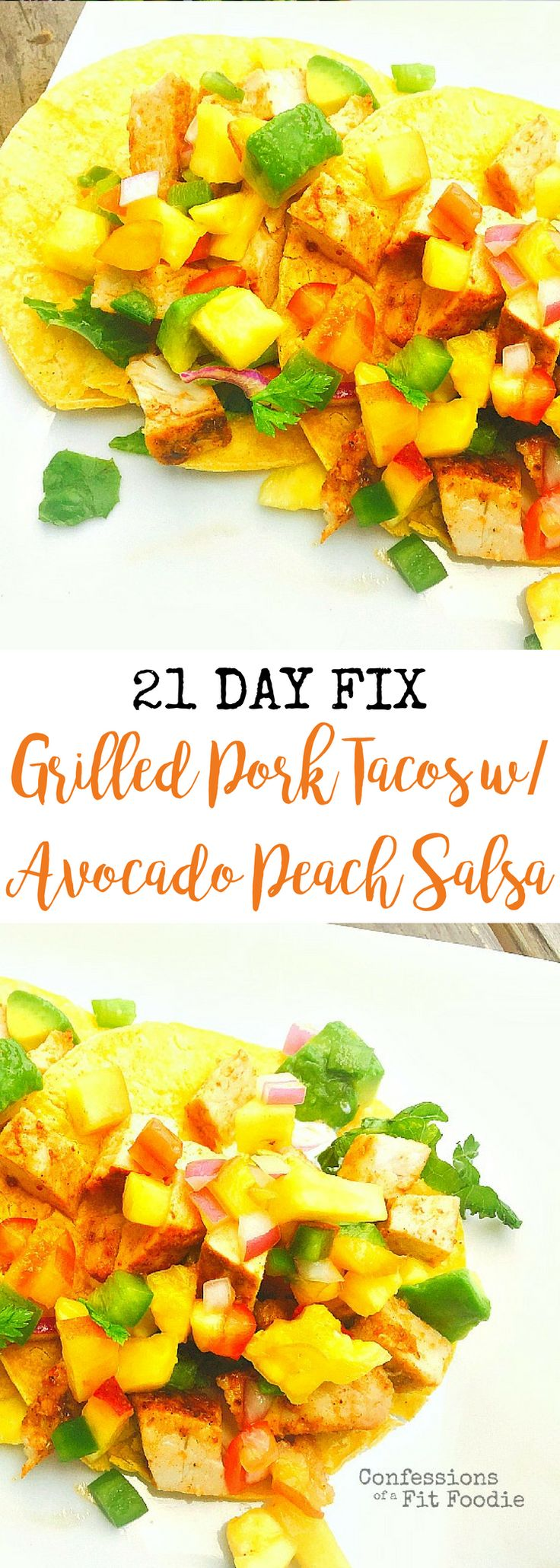 21 Day Fix Grilled Pork Tacos with Avocado Peach Salsa | Confessions of a Fit Foodie