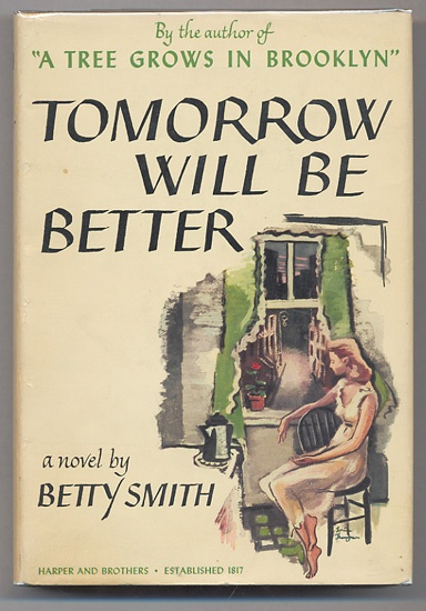 Tomorrow Will Be Better by Betty Smith Have not read this book