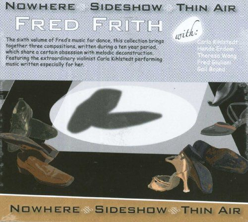 Fred Frith - Nowhere, Sideshow, Thin Air