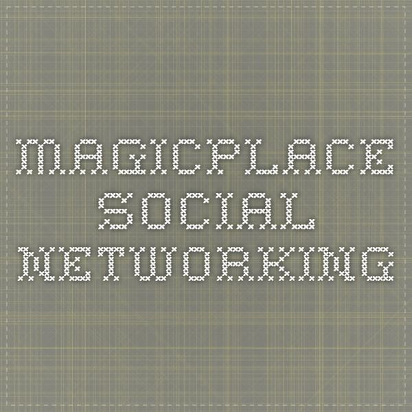 MagicPlace - social networking