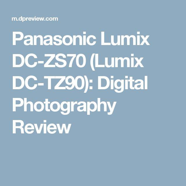 Panasonic Lumix DC-ZS70 (Lumix DC-TZ90): Digital Photography Review