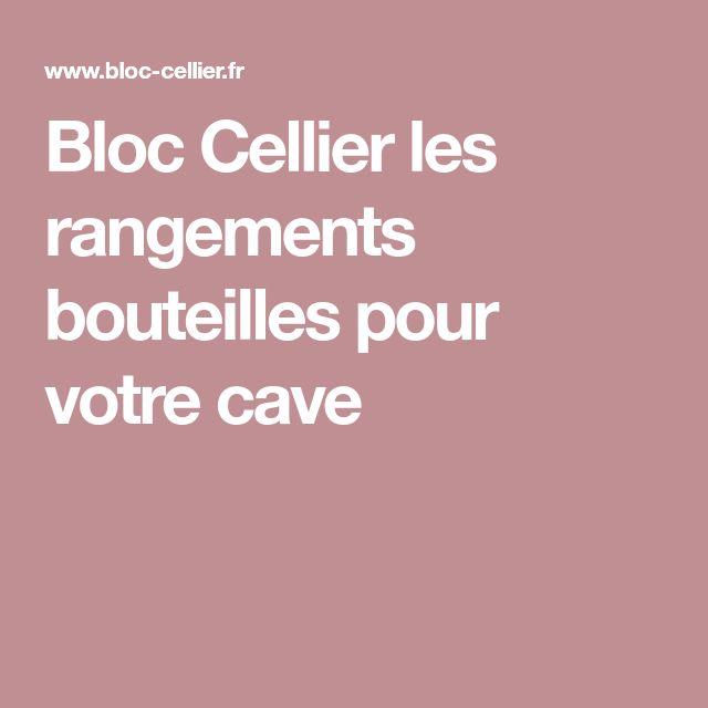 Bloc Cellier les rangements bouteilles pour votre cave