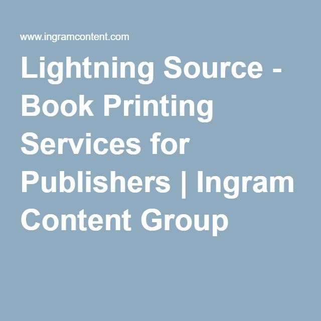 Lightning Source - Book Printing Services for Publishers | Ingram Content Group