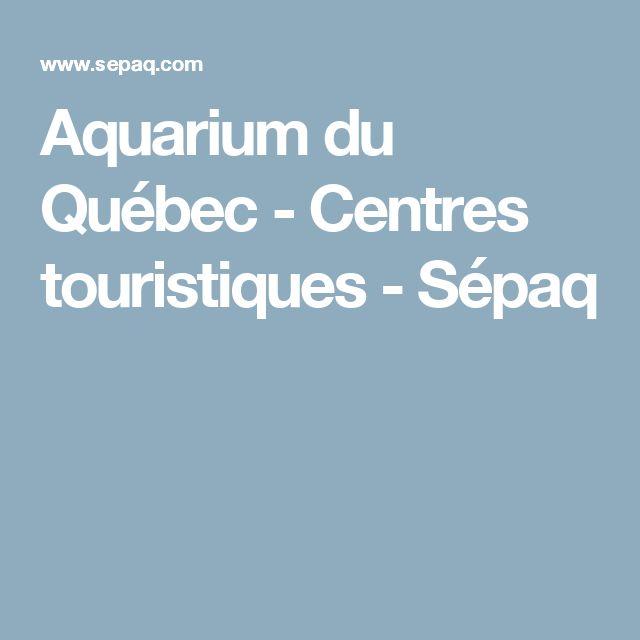 Aquarium du Québec - Centres touristiques - Sépaq
