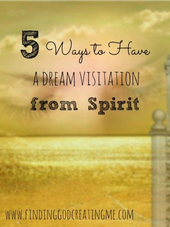 While Spirit communicates with us in many ways, a dream visitation captures our attention the most. Here are 5 ways to help you have a dream visitation.