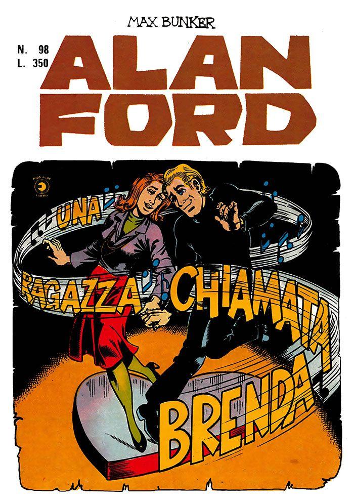 Alan Ford 98 - agosto 1977 - Una ragazza chiamata brenda  - Soggetto e SceneggiaturaMax Bunker - matitePaolo Piffarerio - chineGiovanni Romanini - Copertina Paolo Piffarerio